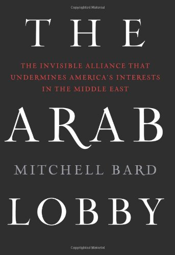 Book Review by Joshua Muravchik:  Mitchell Bard's The Arab Lobby
