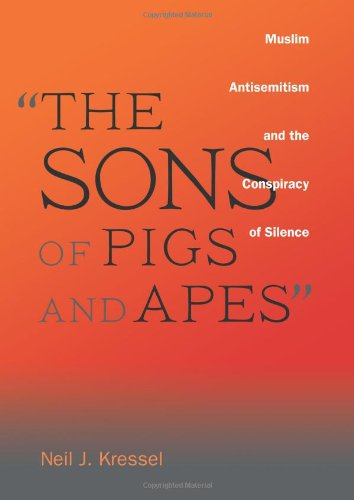 Review of The Sons of Pigs and Apes: Muslim Antisemitism and the Conspiracy of Silence