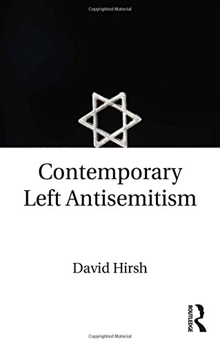 Special report: 'Anti-Semitism of contemporary left is a problem for democracy