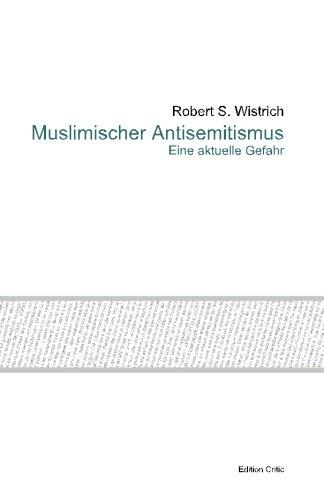 Muslimischer Antisemitismus: Eine aktuelle Gefahr (Studien zum Antisemitismus) (Volume 2) (German Edition)