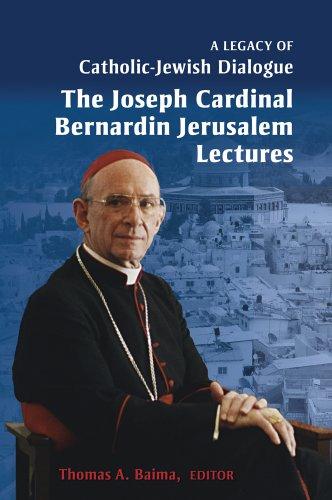 Review of A Legacy of Catholic-Jewish Dialogue: The Joseph Cardinal Bernardin Lectures