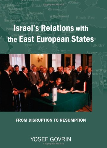 Review of Israel's Relations with the East European States From Disruption 1967 to Resumption 1989-91