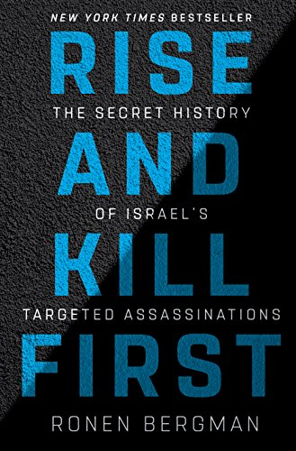 Review of Rise and Kill First: The Secret History of Israel's Targeted Assassinations