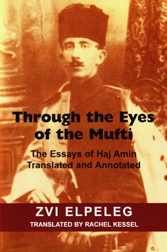 Book Review: Through the Eyes of the Mufti. The Essays of Haj Amin