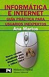 Informática e Internet: Guía práctica para usuarios inexpertos (El Libro