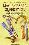 Magia casera super fácil (1): Una guía sencilla y práctica
