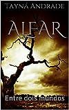 Alfar: Entre dois mundos (Portuguese Edition)