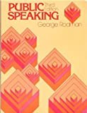 Public Speaking: An Introduction to Message Preparation by George R.