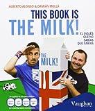 This Book Is The Milk! El Inglés Que No Sabías