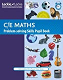 CfE Maths - CfE Maths Problem-Solving Skills Pupil Book