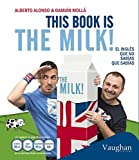 This book is the milk!: El inglés que no sabías