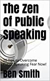 The Zen of Public Speaking: 20 Tips to Overcome Public