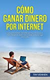Cómo Ganar Dinero por Internet: Gana entre $3000 - $10.000