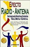 """""""Efecto Radio-Antena... Sintonizando Nuestras Energías Física, Mental y Espíritual"""": NUEVA"""