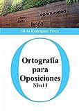 Ortografía para Oposiciones. Nivel I