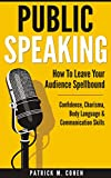 PUBLIC SPEAKING: How To Leave Your Audience Spellbound - Confidence,