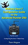Walkera Devo 7 Configuration Guide: For the Advanced Runner 250