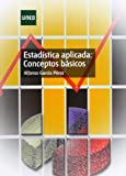 Estadística Aplicada: Conceptos Básicos (EDUCACIÓN PERMANENTE)
