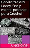 Servilleta extra Lacey, fino y mantel patrones para Crochet