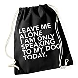 Leave Me Alone - Only Speaking To My Dog Bolsa