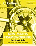 New Maths Frameworking - Functional Skills Pupil Book