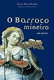 Barroco Mineiro Em Textos (Em Portuguese do Brasil)