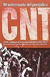 80 aniversario del periódico CNT. El hilo rojinegro de la