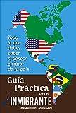 Guía Práctica Para el Inmigrante: Todo lo que Debes Saber