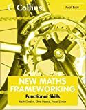 New Maths Frameworking - Functional Skills Pupil Book by Trevor