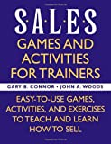 Sales: Games and Activities for Trainers: Easy-to-use Games, Activities, and