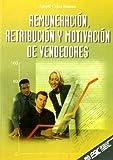 Remuneración, retribución y motivación de vendedores (Libros profesionales)