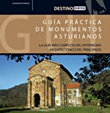 Guía Práctica de Monumentos Asturianos: La Guía más completa del