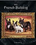 The French Bulldog (Kennel Club Classics)
