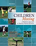 Children Moving:A Reflective Approach to Teaching Physical Education with Movement