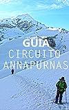 GUÍA: CIRCUITO ANNAPURNAS: Guía práctica para realizar el circuito Annapurnas