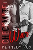 Checkmate: This is War (The Checkmate Duet Series Book 1)