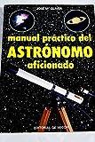 Manual practico del astronomo aficionado