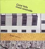 Ciutat Vella - ciutat construída: promoció Ciutat Vella 1988-2002 (Coedicions)