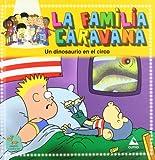 Un dinosaurio en el circo (La Familia Caravana)
