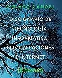 DICCIONARIO DE TECNOLOGÍA INFORMÁTICA, COMUNICACIONES E INTERNET [DTiconet]