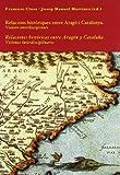 Relacions històriques entre Aragó i Catalunya. Relaciones históricas entre Aragón