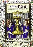 Libro de Horas: Plegarias y Oraciones (Misal)