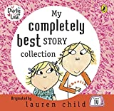 My Completely Best Story Collection (Charlie and Lola) Cover