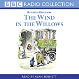 Wind In The Willows - Reading (BBC Radio Collection) - Alan Bennett