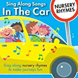 Sing Along Songs in the Car - Nursery Rhymes -
