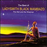 The Star and Wiseman: The Best of Ladysmith Black Mambazo - Ladysmith Black Mambazo