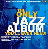 The Only Jazz Album You'll Ever Need! - Various