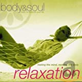 Body and Soul - Relaxation: Resting the Mind Reviving the Body