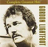Complete Greatest Hits - Gordon Lightfoot