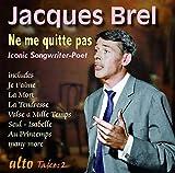 Jacques Brel: Ne Me Quitte Pas: Ne Me Quitte Pas